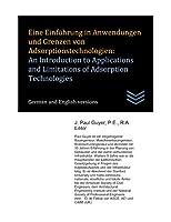 Eine Einfuehrung in Anwendungen und Grenzen von Adsorptionstechnologien: An Introduction to Applications and Limitations of Adsorption Technologies