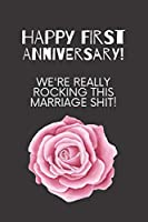 Happy first anniversary! We're really rocking this marriage shit!: 1st year anniversary gift for husband or wife (marriage dates)