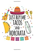 Just Buy Me Tacos and Horchata: Taco Journal, Blank Paperback Notebook for Taco Lovers, 150 pages, college ruled