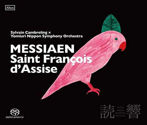 メシアン : 歌劇 《アッシジの聖フランチェスコ》 (Messiaen : Saint Francois d'Assise / Sylvain Cambreling   Yomiuri Nippon Symphony Orchestra) [2SACDシングルレイヤー] [国内プレス] [日本語帯・解説・歌詞対訳付]