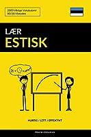 Lær Estisk - Hurtig / Lett / Effektivt: 2000 Viktige Vokabularer