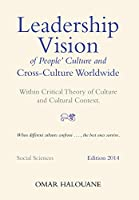 Leadership Vision of People's Culture and Cross-culture Worldwide: Within Critical Theory of Culture and Cultural Context