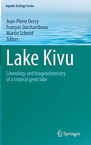 Download Lake Kivu: Limnology and biogeochemistry of a tropical great lake (Aquatic Ecology Series) 9400742428