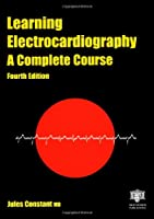 Learning Electrocardiography: A Complete Course