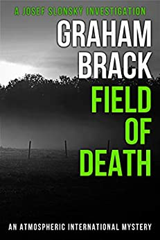 Field of Death: An atmospheric international mystery (Josef Slonský Investigations Book 4) by [Brack, Graham]