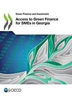 Green Finance and Investment Access to Green Finance for Smes in Georgia