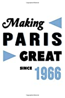 Making Paris Great Since 1966: College Ruled Journal or Notebook (6x9 inches) with 120 pages
