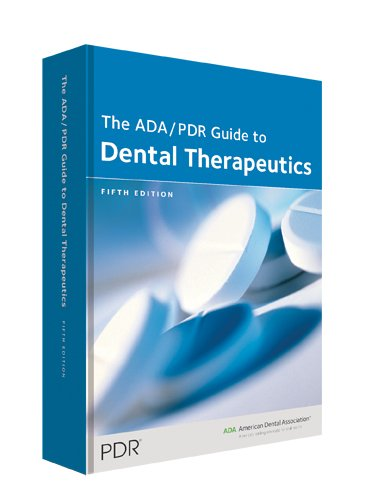 Download The ADA/PDR Guide to Dental Therapeutics (Ada Pdr Guide to Dental Therapeutics) 1563637693