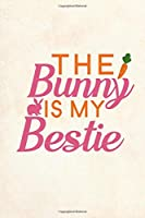 "The Bunny Is My Bestie: Blank Lined Journal Notebook, 6"" x 9"", Rabbit journal, Rabbit notebook, Ruled, Writing Book, Notebook for Rabbit lovers, Rabbit Gifts"