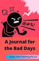 A Journal for the Bad Days