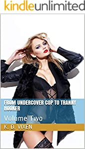 From Undercover Cop To Tranny Hooker: Volume Two (English Edition)