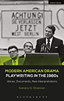Playwriting in the 1980s: Voices, Documents, New Interpretations (Modern American Drama)
