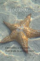Journal: Optimism is the faith that leads to achievement Starfish Lined Journal