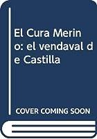 El Cura Merino: el vendaval de Castilla