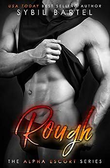 Rough (The Alpha Escort Series) by [Bartel, Sybil]