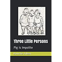 Three Little Persons: Pig Is Impolite