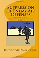 Suppression of Enemy Air Defenses: Marine Corps Warfighting Publication (MCWP) 3-22.2