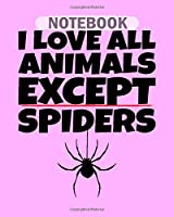 Notebook: spider phobia - 50 sheets, 100 pages - 8 x 10 inches