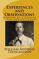Experiences and Observations: an autobiography of a German Texan newspaperman [並行輸入品]