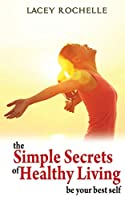 The Simple Secrets of Healthy Living