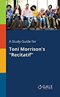A Study Guide for Toni Morrison's Recitatif
