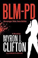 BLM-PD: Revenge Was Inevitable