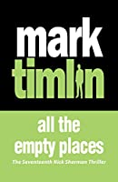 All the Empty Places (No Exit Press 18 Years Classic)