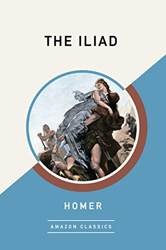 The Iliad (AmazonClassics Edition) (English Edition)