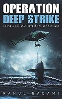 Operation Deep Strike: An India-Pakistan Covert Ops Spy Thriller (Armaan Ahmed)