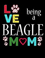 Love Being a Beagle Mom: 2020 Beagle Planner for Organizing Your Life