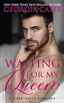 Waiting for my Queen: A Dark Mafia Romance by [Cates, Georgia]