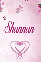 Shannan: Personalized Name Notebook/Journal Gift For Women & Girls 100 Pages (Pink Floral Design) for School, Writing Poetry, Diary to Write in, Gratitude Writing, Daily Journal or a Dream Journal.