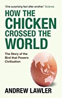 Why Did the Chicken Cross the World? by Andrew Lawler(2016-06-16)