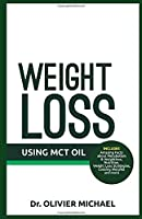 WEIGHT LOSS USING MCT OIL