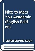 Nice to Meet You Academic (English Edition)