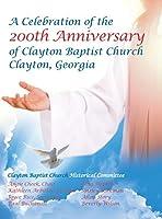 Celebration of the 200th Anniversary of Clayton Baptist Church, Clayton, Georgia