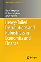 Heavy-Tailed Distributions and Robustness in Economics and Finance (Lecture Notes in Statistics)