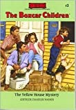 The Yellow House Mystery (The Boxcar Children Mysteries #3) by Gertrude Chandler Warner