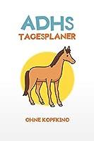 ADHS Tagesplaner - Ohne Kopfkino: Denk nicht zu viel nach, schreibe alles auf und fang an, einfacher Leben mit ADHS / ADS