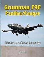 Grumman F9F Panther/Cougar: First Grumman Cat of the Jet Age