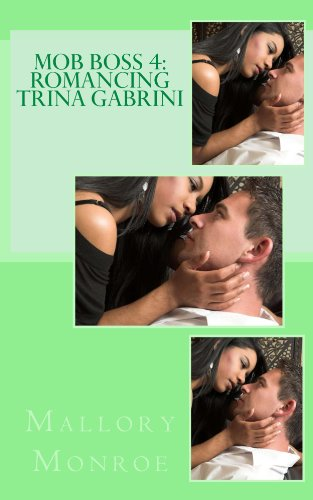 Download MOB BOSS 4: ROMANCING TRINA GABRINI (The Mob Boss Series) (English Edition) B00AB9JO34