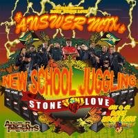 STONE LOVE ANSWER MIX NEW SCHOOL JUGGLING