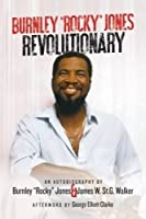 Burnley Rocky Jones, Revolutionary: An Autobiography