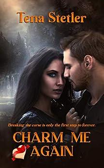 Charm Me Again by [Stetler, Tena]