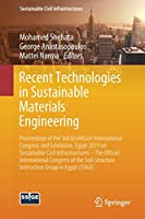 Recent Technologies in Sustainable Materials Engineering: Proceedings of the 3rd GeoMEast International Congress and Exhibition, Egypt 2019 on Sustainable Civil Infrastructures – The Official International Congress of the Soil-Structure Interaction Group in Egypt (SSIGE)
