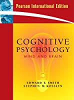 Cognitive Psychology: Mind and Brain. Edward E. Smith, Stephen M. Kosslyn