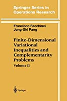 Finite-Dimensional Variational Inequalities and Complementarity Problems Vol.2 (Springer Series in Operations Research and Financial Engineering)