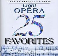 25 Light Opera Favorites