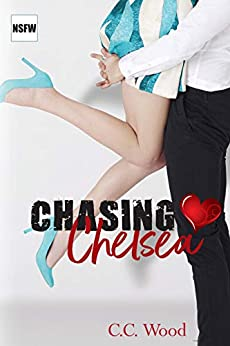 Chasing Chelsea (NSFW Book 4) by [Wood, C.C.]