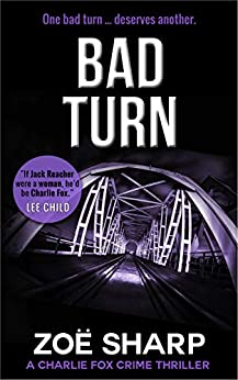 BAD TURN: #13: Charlie Fox crime mystery thriller series by [Sharp, Zoe]